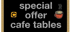 Special Offer Cafe Tables