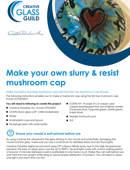 Slurry & resist mushroom cap tutorial