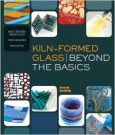 kiln_formed_glass_beyond_the_basics_book_brenda_griffith