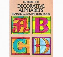 Decorative Alphabets: Stained Glass Pattern Book