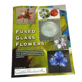 Fused Glass Flowers - 2nd Edition